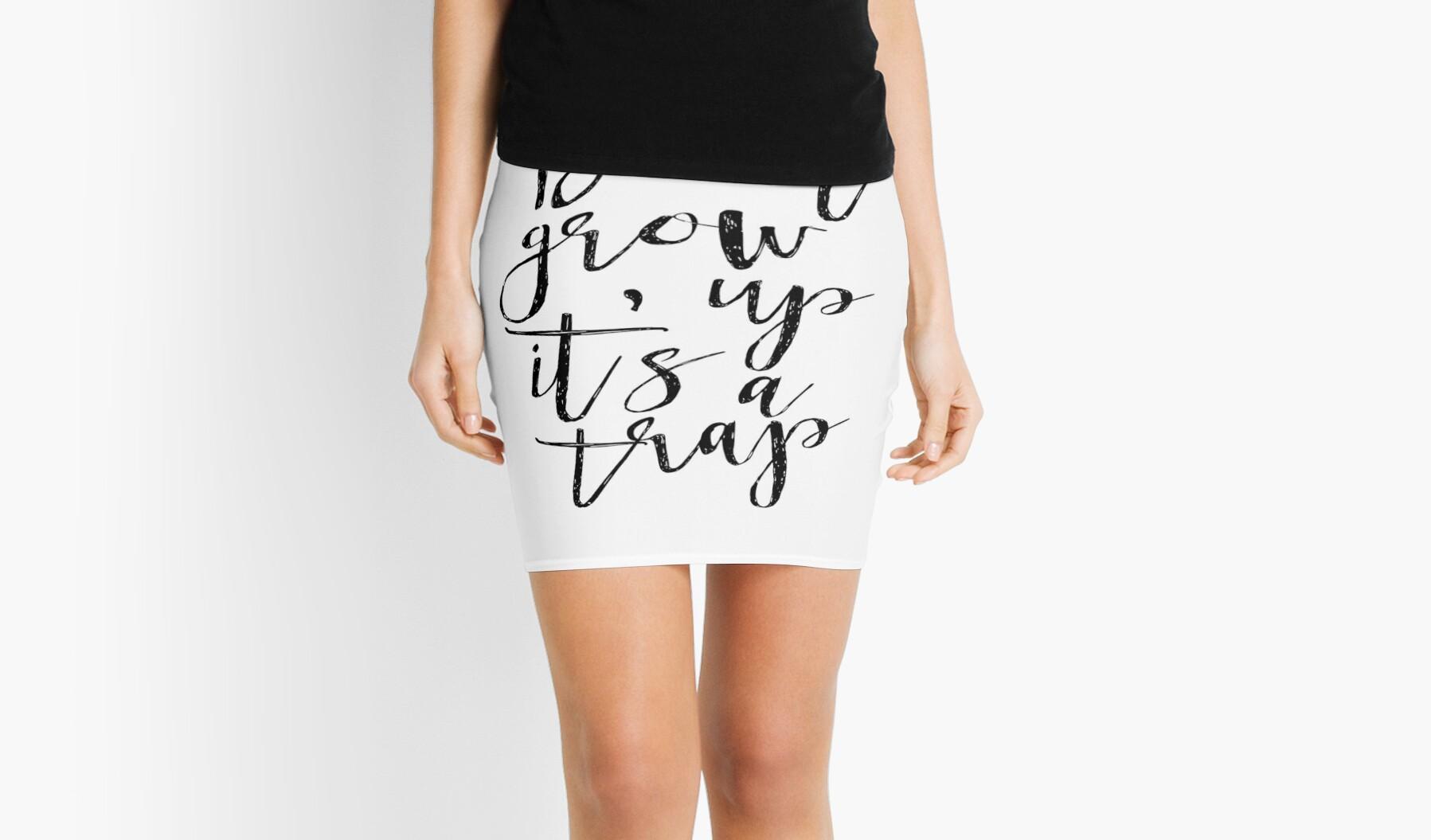 Minifaldas «No crezca es una trampa IMPRIMIR el arte del cuarto de ...
