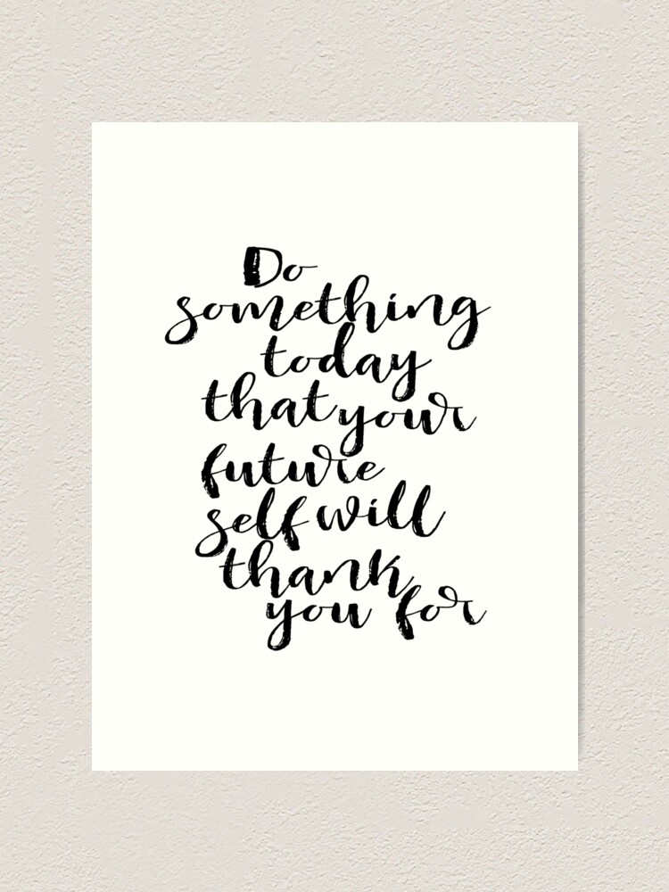Inspirational Quote Do Something Today Dorm Room Decor Graduation Gift Motivational Wall Decor Printable Art Quotes Home Decor Art Print By Nathanmoore Redbubble