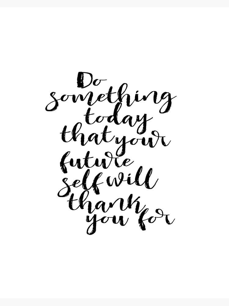 Inspirational Quote Do Something Today Dorm Room Decor Graduation Gift Motivational Wall Decor Printable Art Quotes Home Decor Art Board Print By Nathanmoore Redbubble