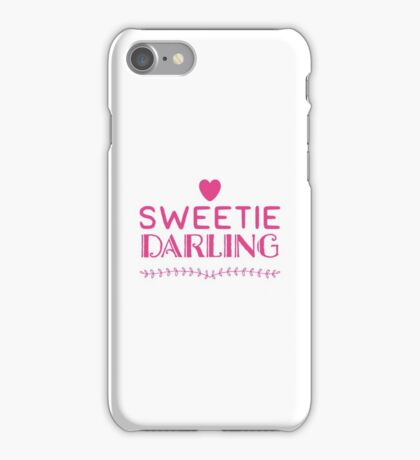 Sweetie darling iPhone Case/Skin