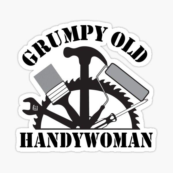 Grumpy Old Handywoman Sticker