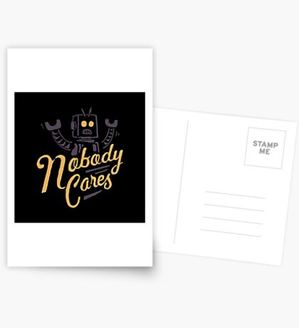 Nobody Cares Greeting Card