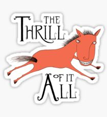 The Thrill of it All Horse Sticker