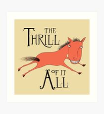 The Thrill of it All Horse Art Print