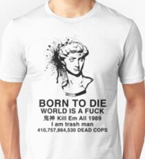 Born to Die / World is a Fuck T-Shirt
