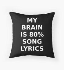 my brain is 80% song lyrics Throw Pillow