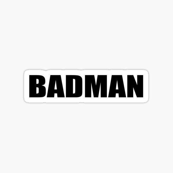 Badman  Sticker