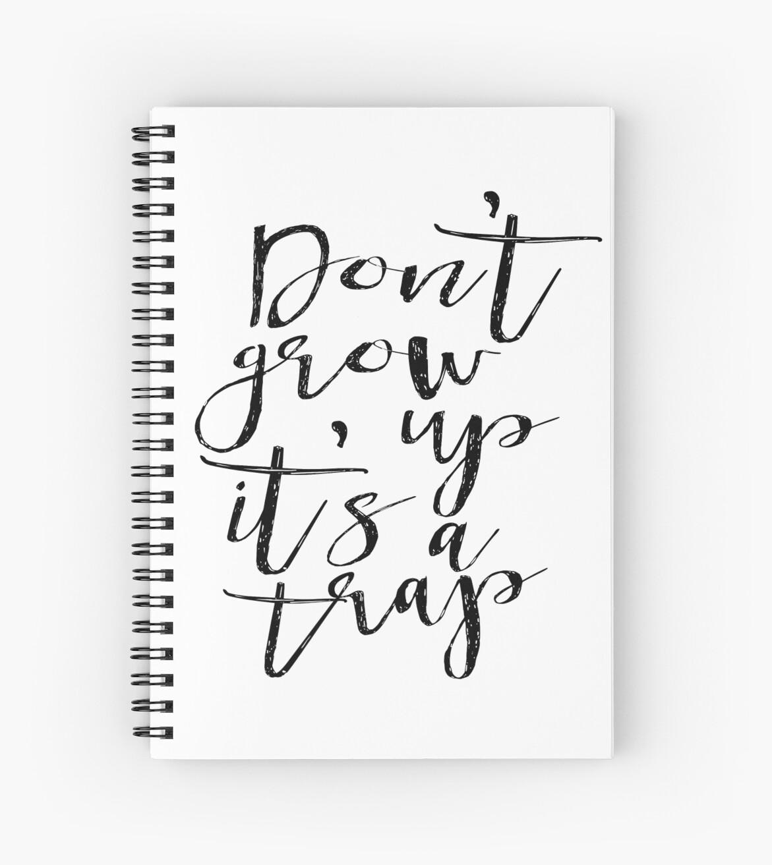 Cuadernos de espiral «No crezca es una trampa IMPRIMIR el arte del ...