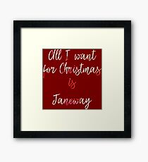 All I want for Christmas is Janeway Framed Print