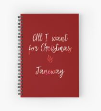 All I want for Christmas is Janeway Spiral Notebook