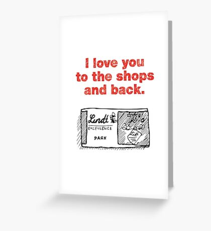 I Love You to the Shops and Back Greeting Card