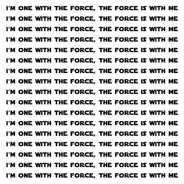 I'm One With the Force by geekygirl37