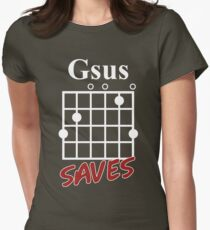 Gsus Saves Chord T-Shirt, Funny Guitar Lover Gift Womens Fitted T-Shirt