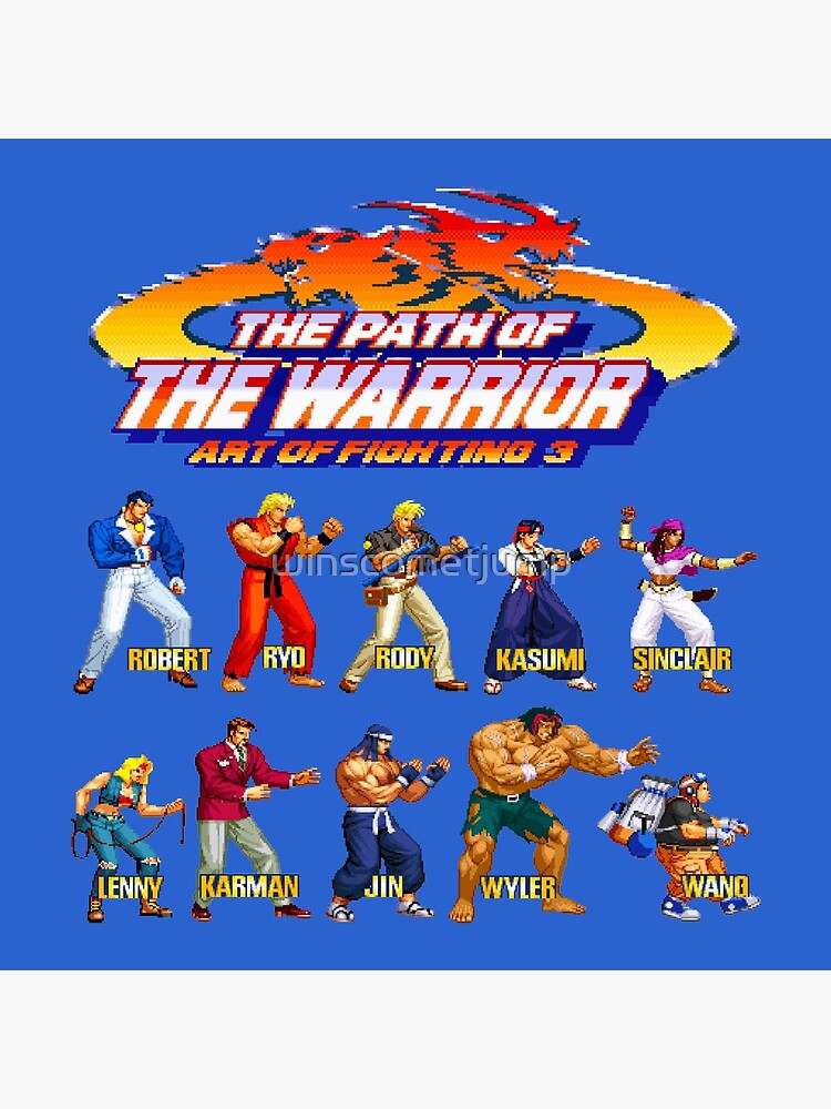 Art Of Fighting 3 The Path Of The Warrior Neo Geo Character Lineup Art Board Print By Winscometjump Redbubble