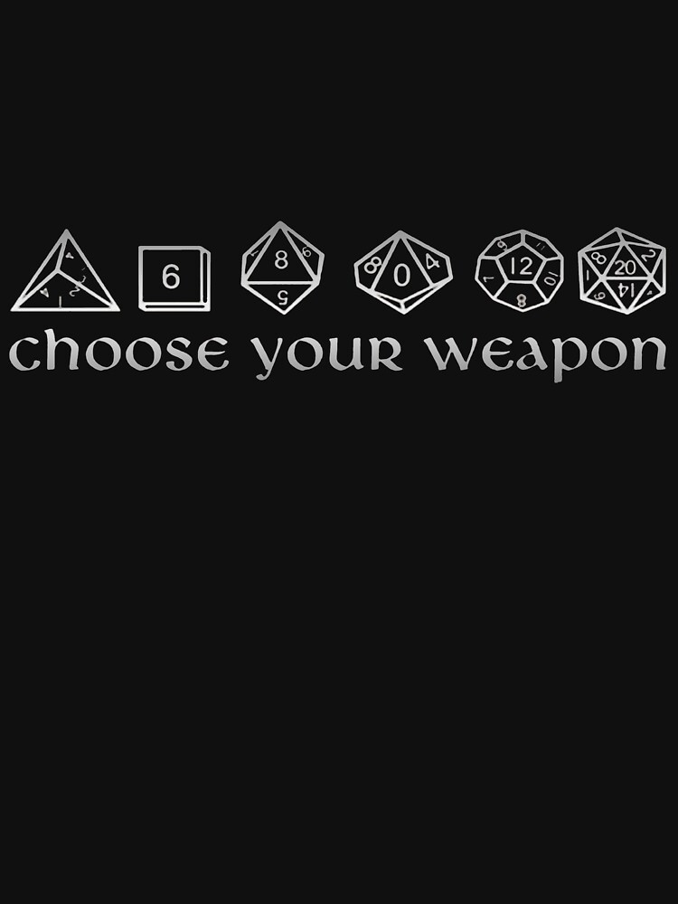 92770ee8 choose your weapon | Unisex T-Shirt, a t-shirt of dungeons and ...