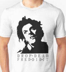 Drop Dead Fred  Unisex T-Shirt
