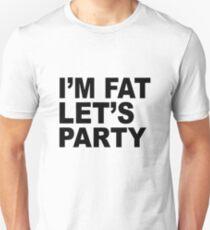 I'm Fat Let's Party : Funny Design Unisex T-Shirt