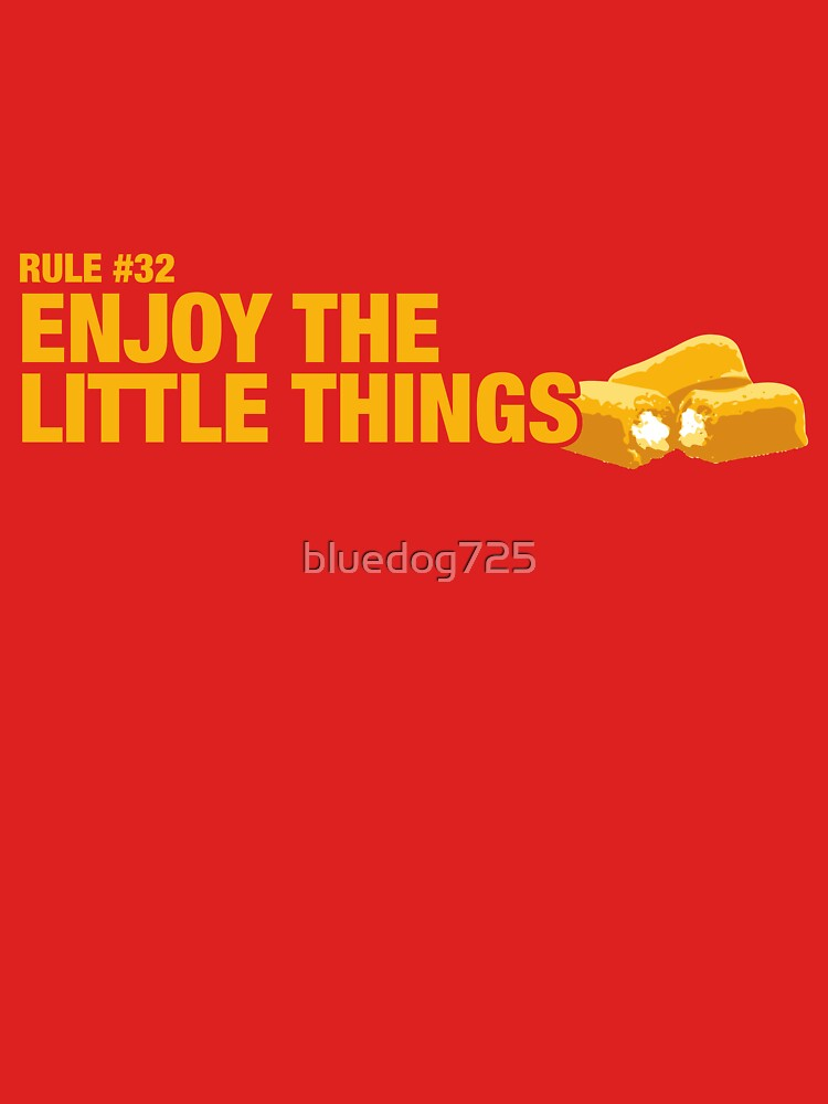 Rule #32: Enjoy the little things. by bluedog725