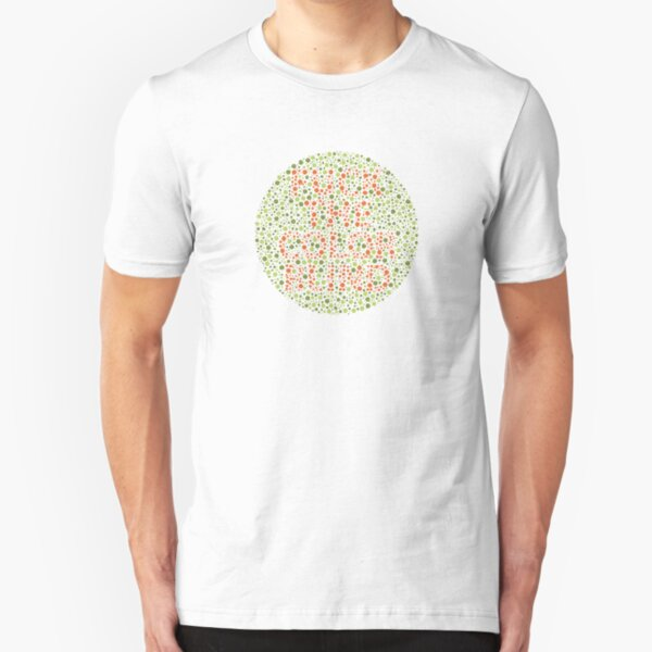 Fuck The Color Blind Slim Fit T-Shirt