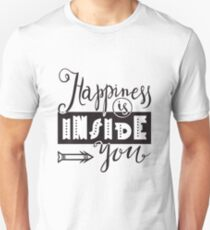 Happiness is inside you T-Shirt