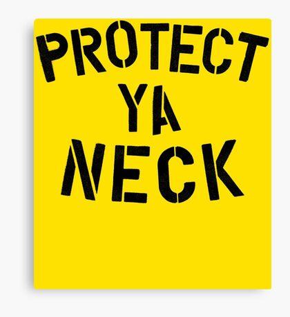 Protect Ya Neck Canvas Print