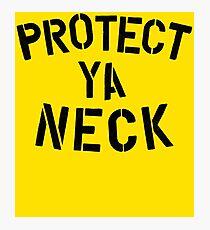 Protect Ya Neck Photographic Print