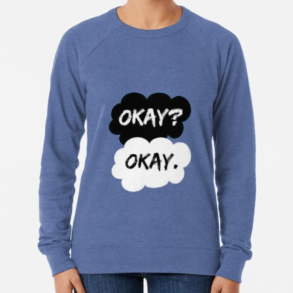 "The Fault In Our Stars ""Okay? Okay."" Lightweight Sweatshirt"
