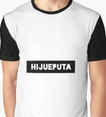 Hijueputa Graphic T-Shirt