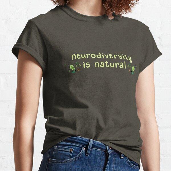 Neurodiversity is Natural Classic T-Shirt