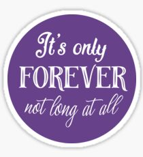 It's only forever Sticker