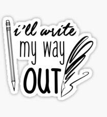 I'll Write My Way Out Sticker