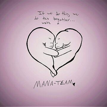 We're a Mana-Team by AidanTB