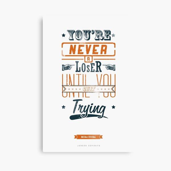Never A Loser Canvas Print