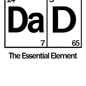 Dad: The Essential Element - Fathers Day by kvdesigner
