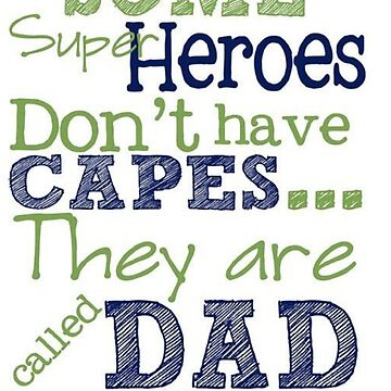 Dad Super Heroes - Fathers Day by kvdesigner