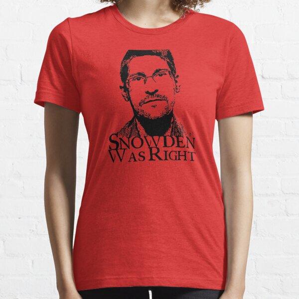 Snowden Was Right Essential T-Shirt