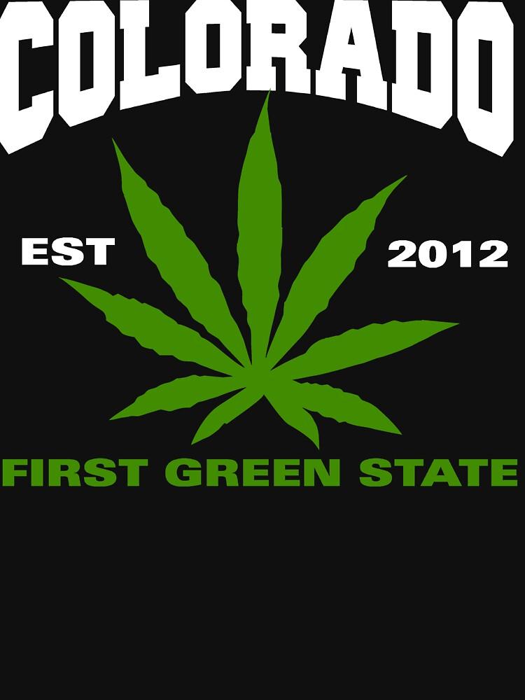 Cannabis Colorado First Green State Est 2012 | Unisex T-Shirt