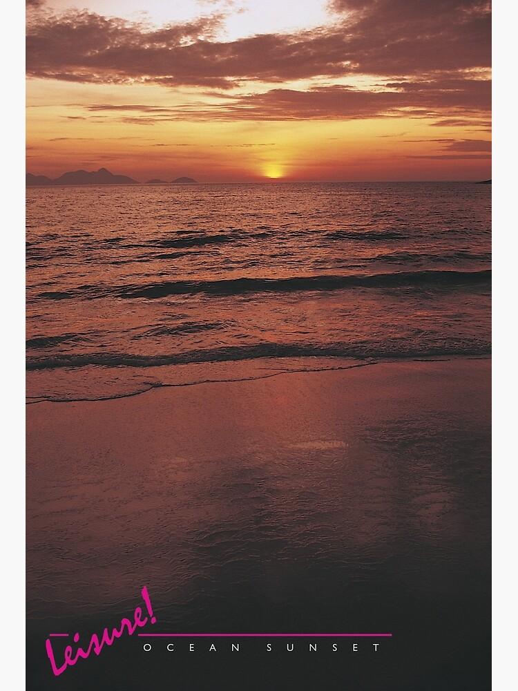 LEISURE! Ocean Sunset by BeautifulPrints