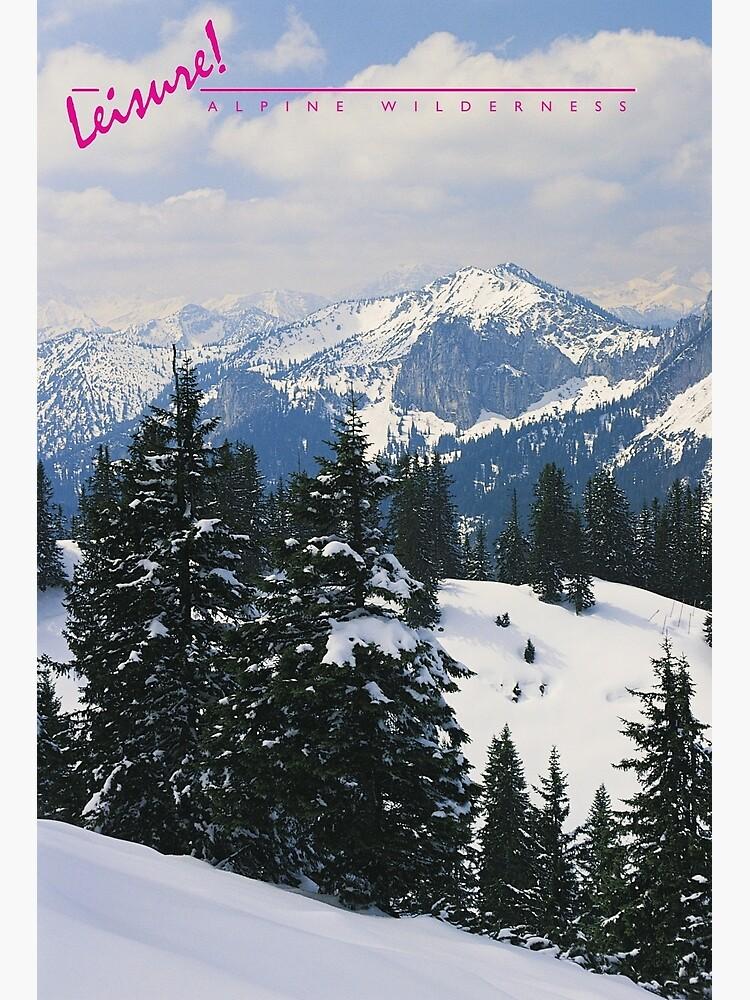 LEISURE! Alpine Wilderness by BeautifulPrints