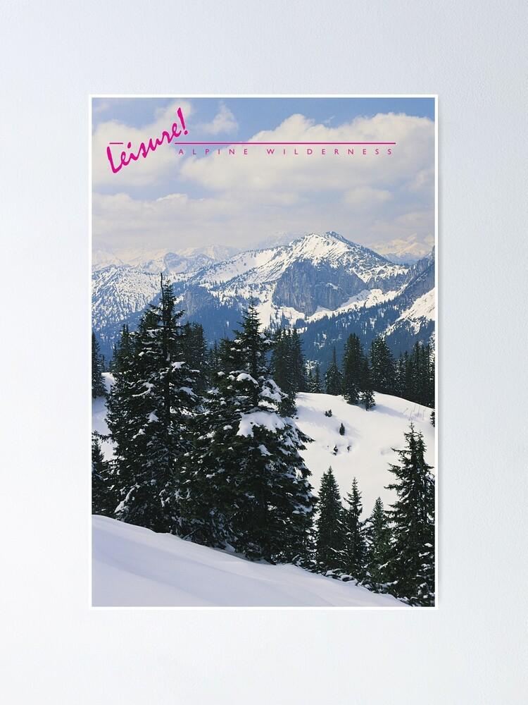 Alternate view of LEISURE! Alpine Wilderness Poster