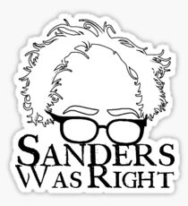Sanders Was Right Sticker