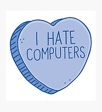 I HATE COMPUTERS heart candy Photographic Print