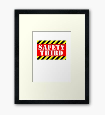 Safety third Framed Print