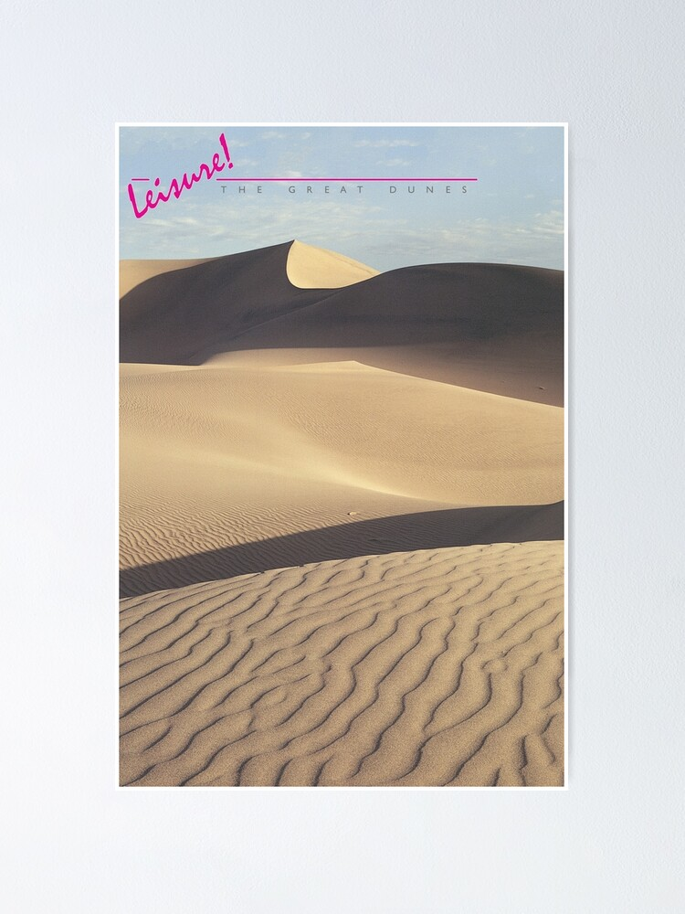 Alternate view of LEISURE! The Great Dunes Poster