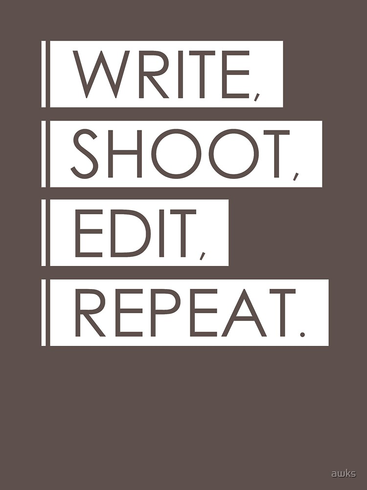 TShirtGifter presents: Write, Shoot, Edit, Repeat. | Unisex T-Shirt