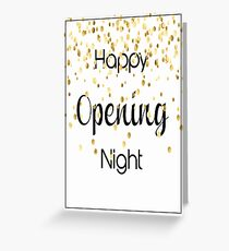 Happy Opening Night Greeting Card