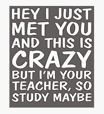 Study Maybe Funny Teacher Photographic Print