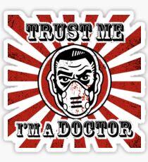 Trust me, I'm a doctor Sticker