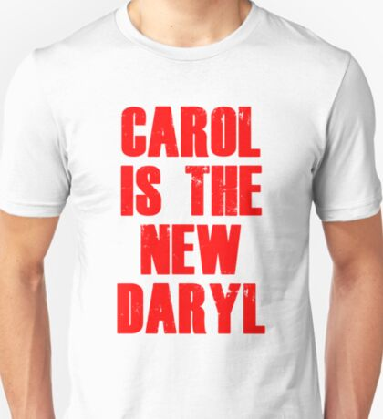 CAROL IS THE NEW DARYL (RED) T-Shirt