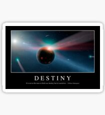 Destiny: Inspirational Quote and Motivational Poster Sticker